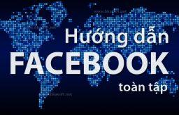 Hướng dẫn facebook toàn tập