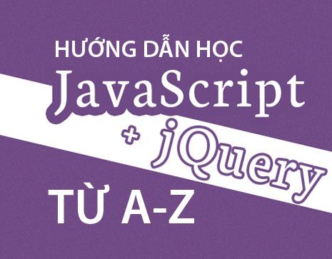 Hướng dẫn học Javascript trực tuyến từ cơ bản đến nâng cao (miễn phí)