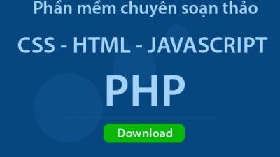 Phần mềm soạn thảo css, javascript, html, php tốt nhất?