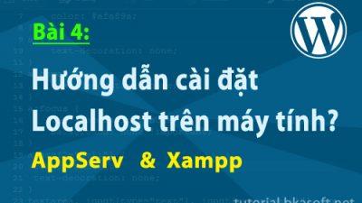 Bài 4: Hướng dẫn cài đặt localhost với XAMPP và AppServ