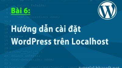 Bài 6: Hướng dẫn cài đặt WordPress với localhost sử dụng Xampp