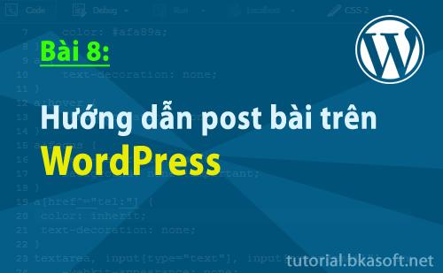 Bài 8: Hướng dẫn post bài WordPress