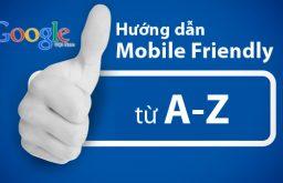 Hướng dẫn Mobile Friendly từ A-Z