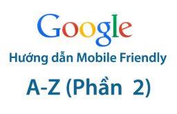 Hướng dẫn Mobile Friendly từ A-Z – Phần 2