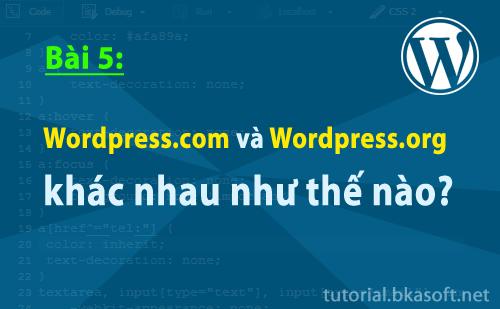 Wordpress.com và WordPress.org khác nhau thế nào?