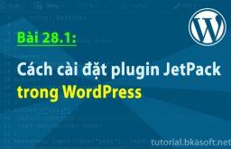 Bài 28.1: Cách cài đặt plugin JetPack trong WordPress