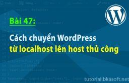 Bài 47: Cách chuyển WordPress từ localhost lên host thủ công