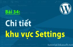 Bài 34: Chi tiết khu vực Settings
