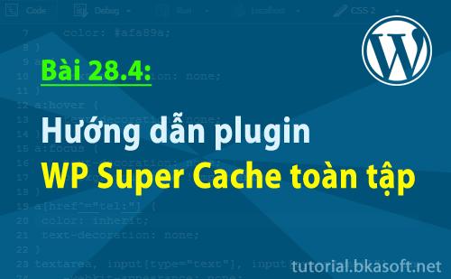 huong-dan-plugin-wp-super-cache-toan-tap