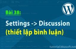 Bài 38: Settings -> Discussion (thiết lập bình luận)