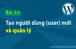 Bài 30: Tạo người dùng (user) mới và quản lý