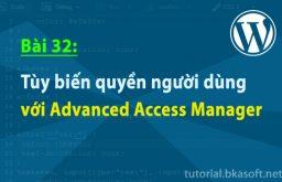 Bài 32: Tùy biến quyền người dùng với Advanced Access Manager