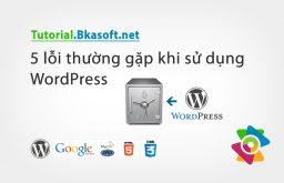 5 lỗi thường gặp khi sử dụng WordPress