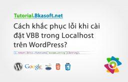 Cách khắc phục lỗi khi cài đặt VBB trong Localhost trên WordPress?