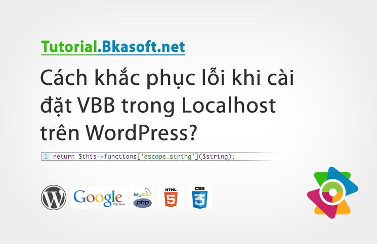 cach-khac-phuc-loi-khi-cai-dat-vbb-trong-localhost-tren-wordpress