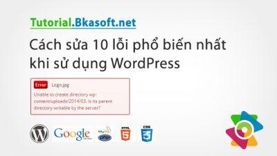 Cách sửa 10 lỗi phổ biến nhất khi sử dụng WordPress