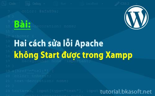 hai-cach-sua-loi-apache-khong-start-duoc-trong-xampp