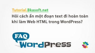 Hỏi cách ẩn một đoạn text đi hoàn toàn khi làm Web HTML trong WordPress?