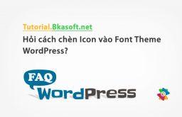 Hỏi cách chèn Icon vào Font Theme WordPress?