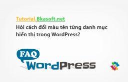 Hỏi cách đổi màu tên từng danh mục hiển thị trong WordPress?