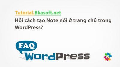 Hỏi cách tạo Note nổi ở trang chủ trong WordPress?