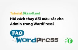Hỏi cách thay đổi màu sắc cho Admin trong WordPress?