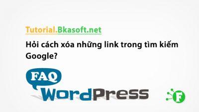 Hỏi cách xóa những link trong tìm kiếm Google?