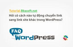 Hỏi có cách nào tự động chuyển link sang link site khác trong WordPress?