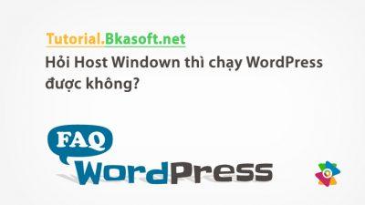Hỏi Host Windown thì chạy WordPress được không?