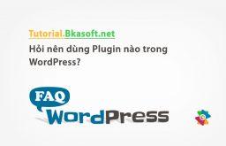 Hỏi dùng menu thì sử dụng Plugin WordPress nào?