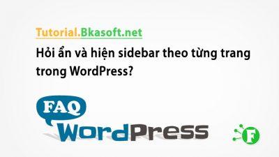 Hỏi ẩn và hiện sidebar theo từng trang trong WordPress?