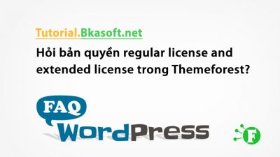 Hỏi bản quyền regular license and extended license trong Themeforest?
