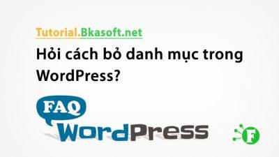 Hỏi cách bỏ danh mục trong WordPress?
