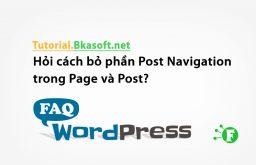 Hỏi cách bỏ phần Post Navigation trong Page và Post?