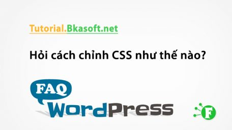 Hỏi cách chỉnh CSS như thế nào?