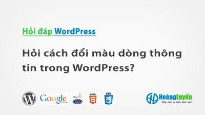Hỏi cách đổi màu dòng thông tin trong WordPress?