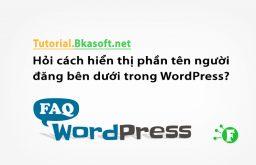 Hỏi cách hiển thị phần tên người đăng bên dưới trong WordPress?