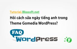 Hỏi cách sửa ngày tiếng anh trong Theme Gomedia WordPress?