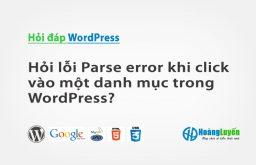 Hỏi lỗi Parse error khi click vào một danh mục trong WordPress?