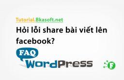 Hỏi lỗi share bài viết lên facebook?