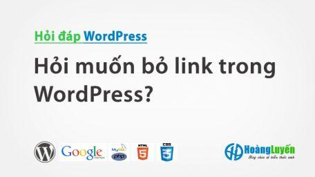 Hỏi muốn bỏ link trong WordPress?