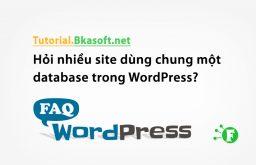 Hỏi nhiều site dùng chung một database trong WordPress?