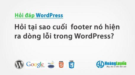 Hỏi tại sao cuối footer nó hiện ra dòng lỗi trong WordPress?
