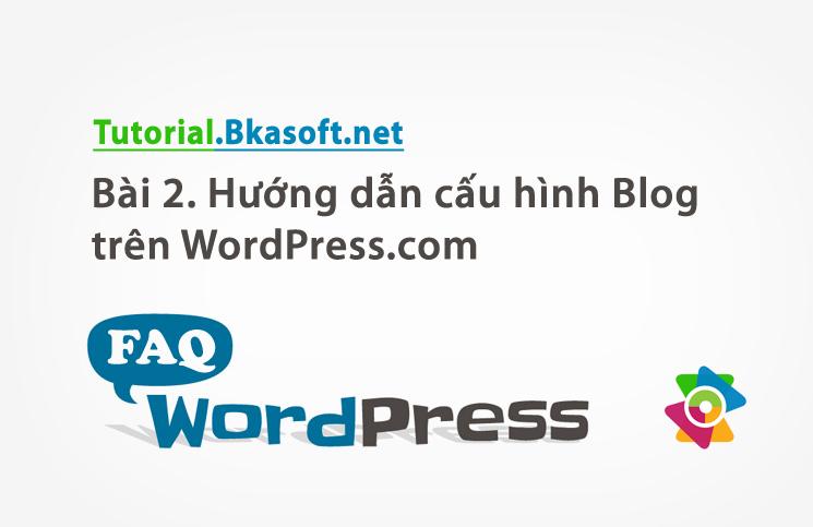 huong-dan-cau-hinh-blog-tren-wordpress-com