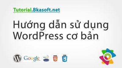 Hướng dẫn sử dụng WordPress cơ bản
