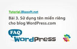 Bài 3. Sử dụng tên miền riêng cho Blog WordPress.com