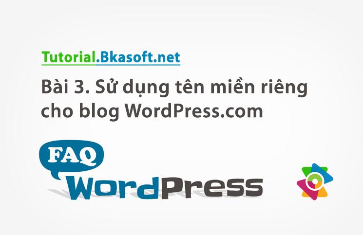 su-dung-ten-mien-rieng-cho-blog-wordpress-com