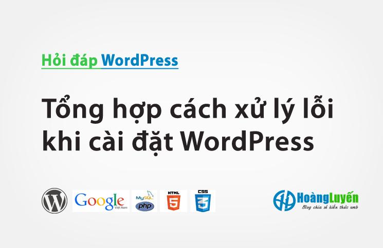Tổng hợp cách xử lý lỗi khi cài đặt WordPress