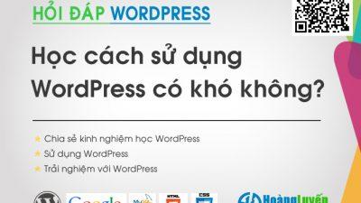 Học cách sử dụng WordPress có khó không?