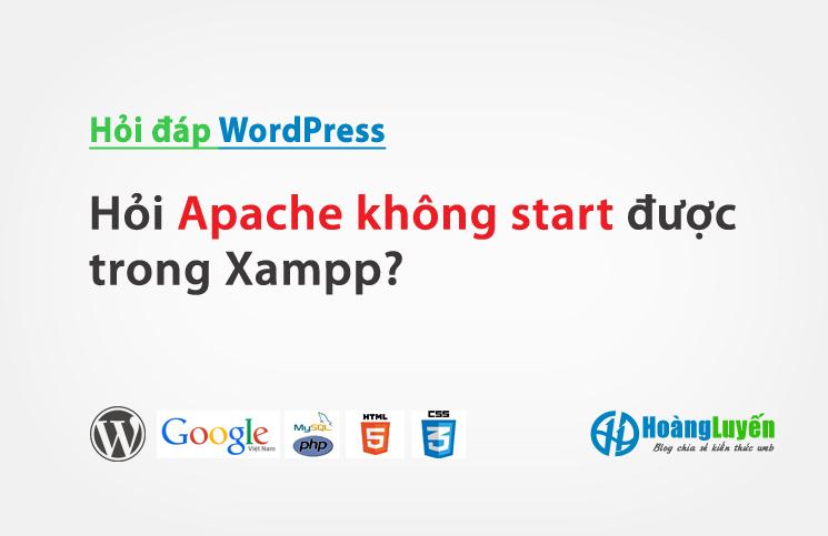 Hỏi Apache không start được trong Xampp?